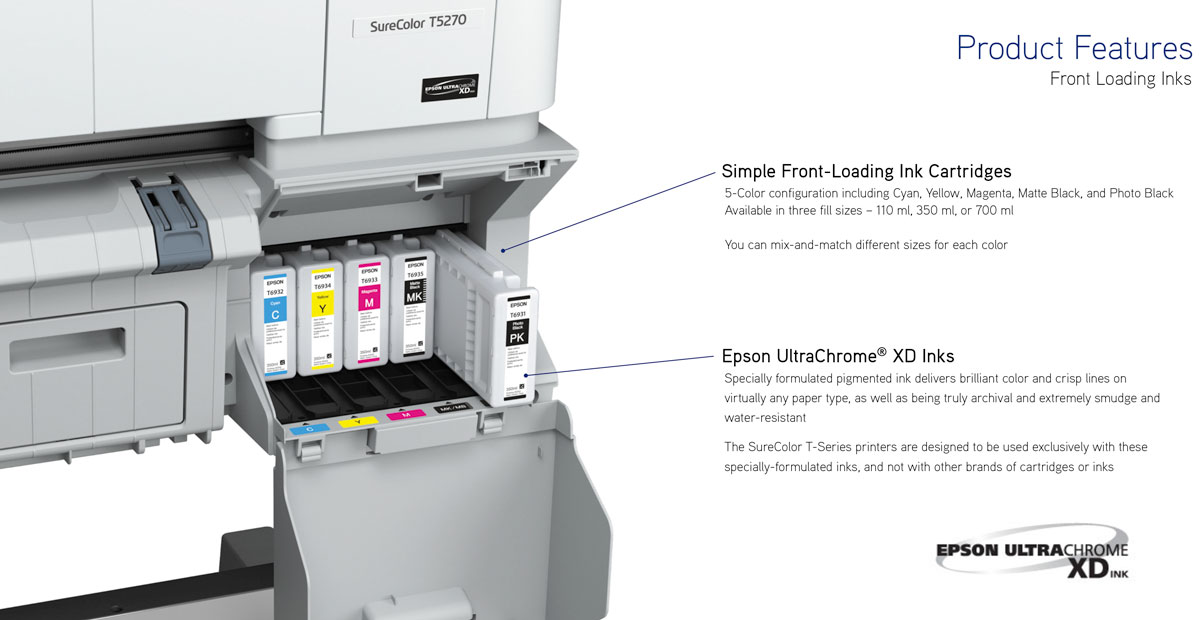 epson surecolor t5270 single roll printer showing front loading ultrachrome xd inks easy to install in 110 ml 350ml and 700ml sizes